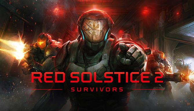 Red Solstice 2: Survivors Free Download