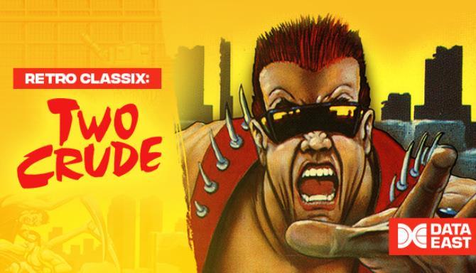 Retro Classix: Two Crude Free Download