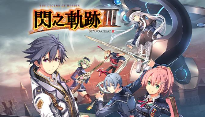 The Legend of Heroes: Sen no Kiseki III Free Download