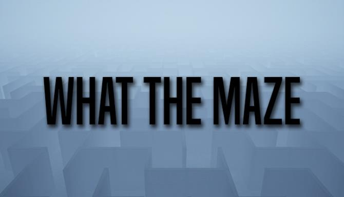 What The Maze free download