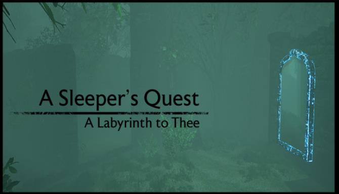 A Sleeper's Quest: A Labyrinth to Thee Free Download