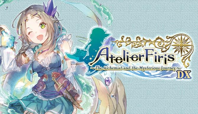 Atelier Firis: The Alchemist and the Mysterious Journey DX Free Download