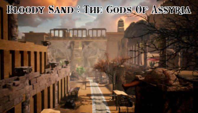 Bloody Sand : The Gods Of Assyria Free Download