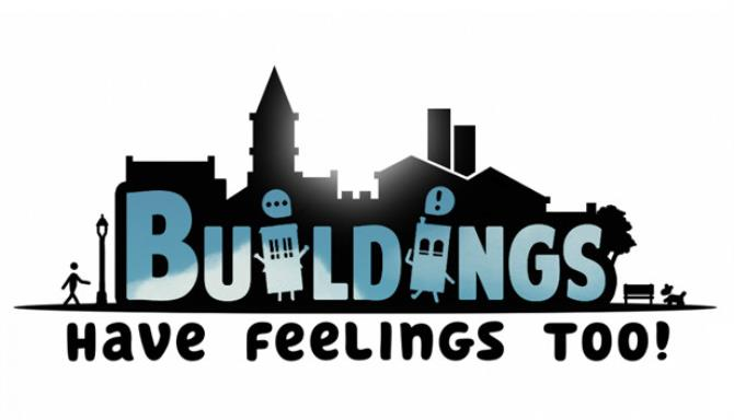 Buildings Have Feelings Too! Free Download