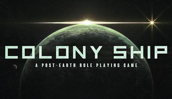 Colony Ship: A Post-Earth Role Playing Game Free Download (v0.8.63)