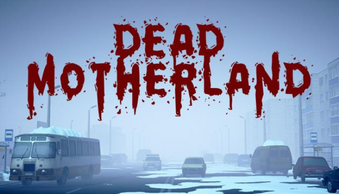 Dead Motherland: Zombie Co-op free download