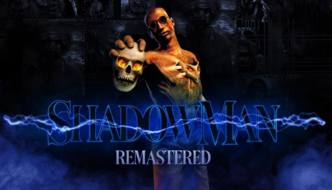 Shadow Man Remastered Free Download