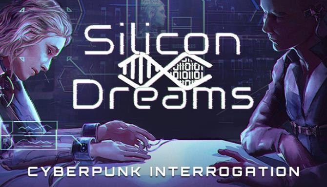 Silicon Dreams  |  cyberpunk interrogation Free Download