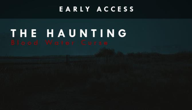 The Haunting: Blood Water Curse (EARLY ACCESS) Free Download
