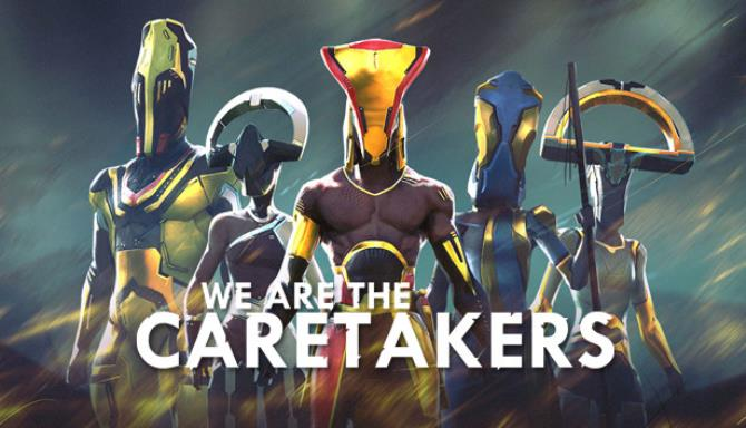 We Are The Caretakers free download