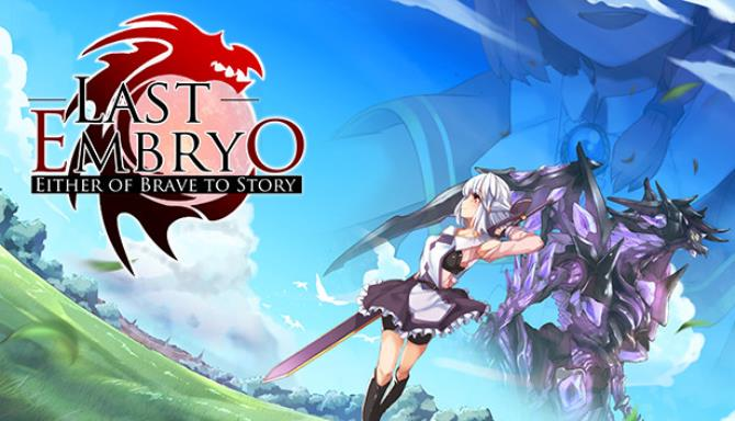 LAST EMBRYO -EITHER OF BRAVE TO STORY- Free Download