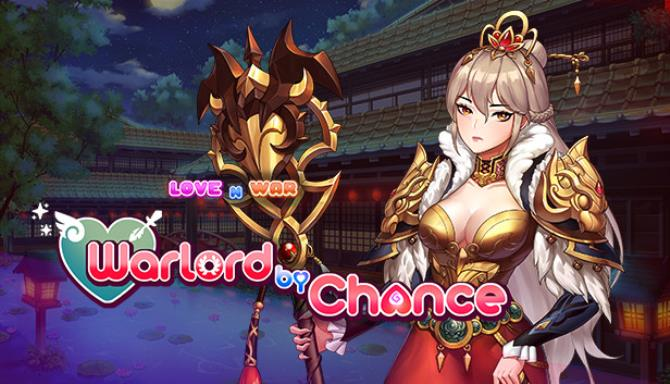 Love n War: Warlord by Chance Free Download
