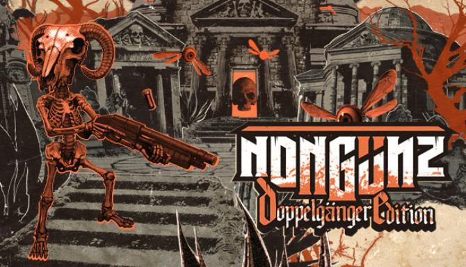 Nongunz: Doppelganger Edition Free Download