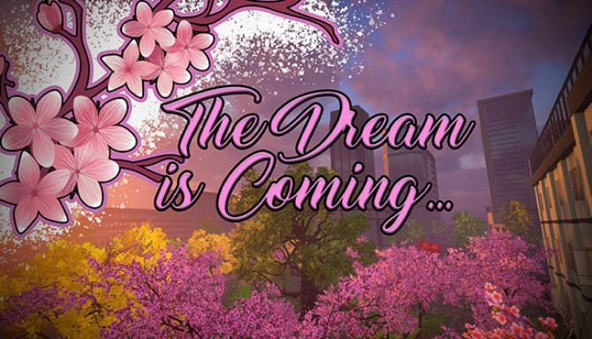 The Dream is Coming... Free Download