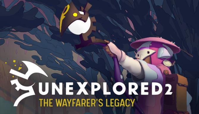 Unexplored 2: The Wayfarer's Legacy Free Download