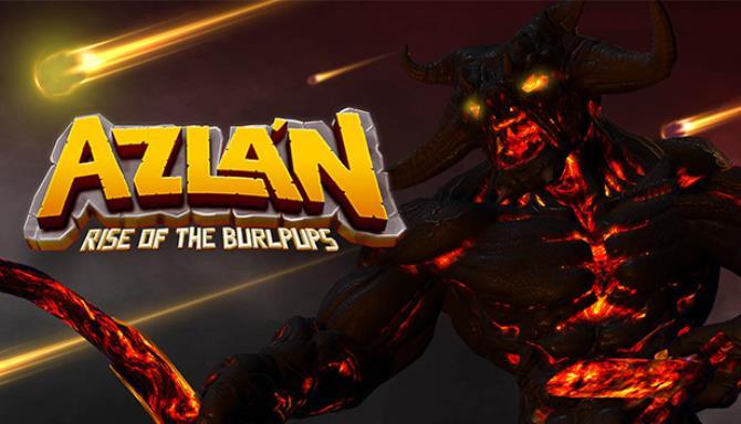 Azlan: Rise of the Burlpups Free Download