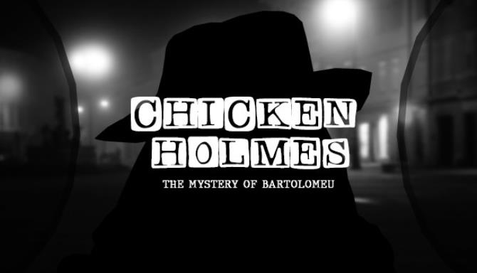 Chicken Holmes – The Mystery of Bartolomeu free download