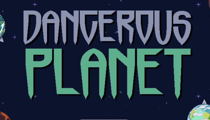 Dangerous Planet free download