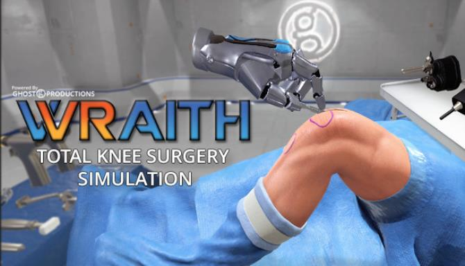 Ghost Productions: Wraith VR Total Knee Replacement Surgery Simulation free download