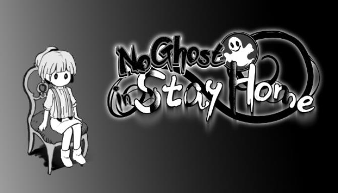 No Ghost in Stay Home Free Download