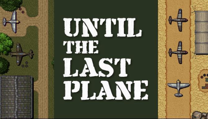 Until the Last Plane Free Download