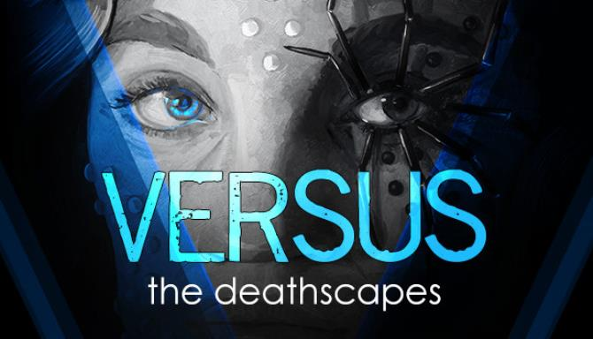VERSUS: The Deathscapes free download