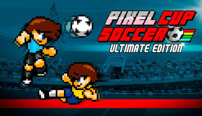 Pixel Cup Soccer - Ultimate Edition Free Download