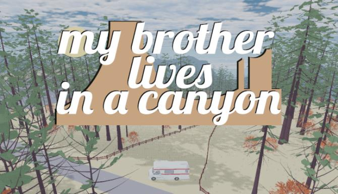 my brother lives in a canyon free download