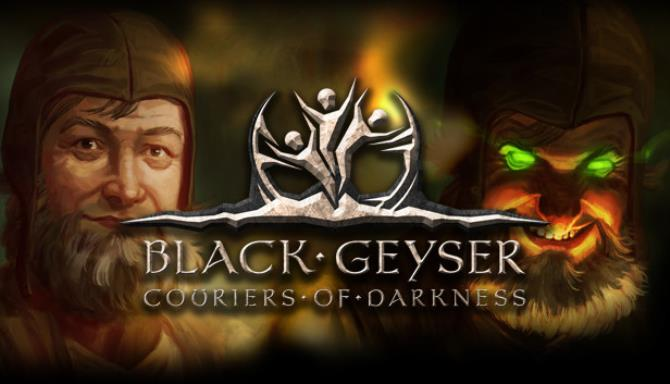 Black Geyser: Couriers of Darkness Free Download