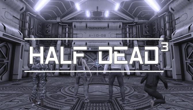 HALF DEAD 3 free download