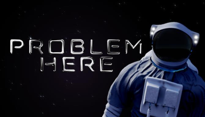 Problem Here free download