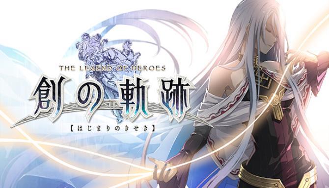 THE LEGEND OF HEROES: HAJIMARI NO KISEKI Free Download