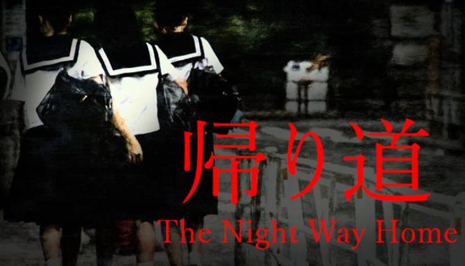 The Night Way Home   帰り道 Free Download