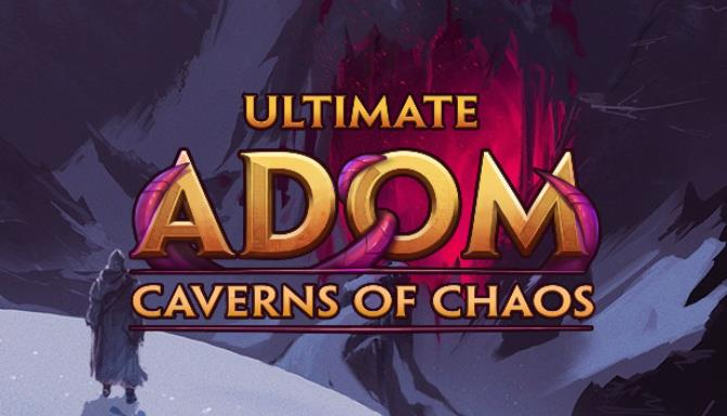Ultimate ADOM - Caverns of Chaos Free Download