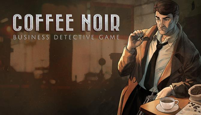 Coffee Noir – Business Detective Game free download