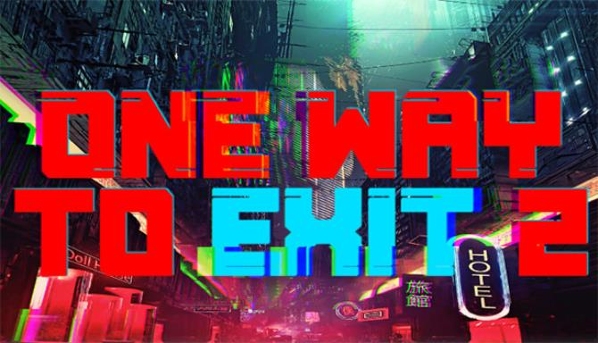 One Way To Exit 2 Free Download