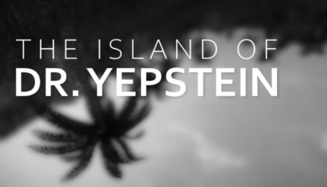 The Island of Dr. Yepstein Free Download