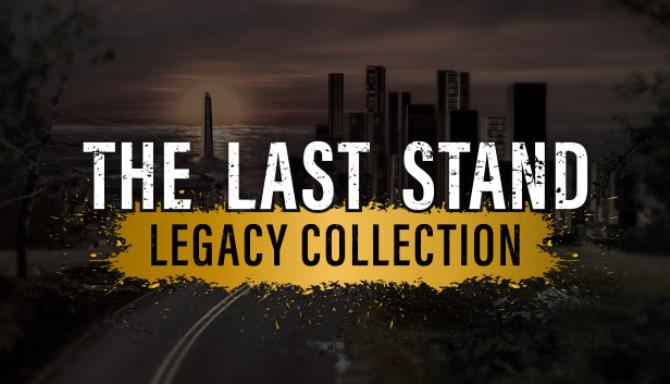 The Last Stand Legacy Collection Free Download
