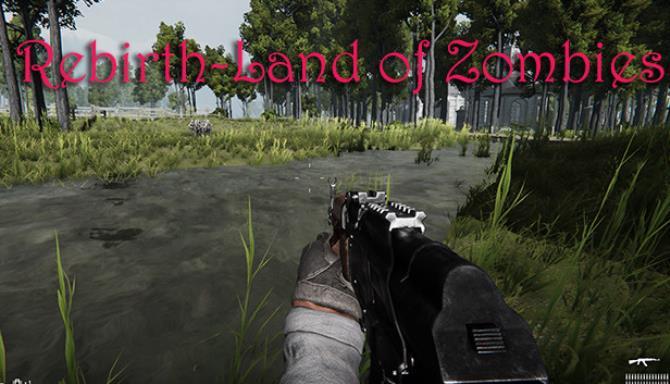 重生之绝地-突突突(Rebirth-Land of Zombies) free download