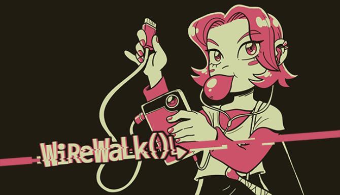Wirewalk()↳ Free Download