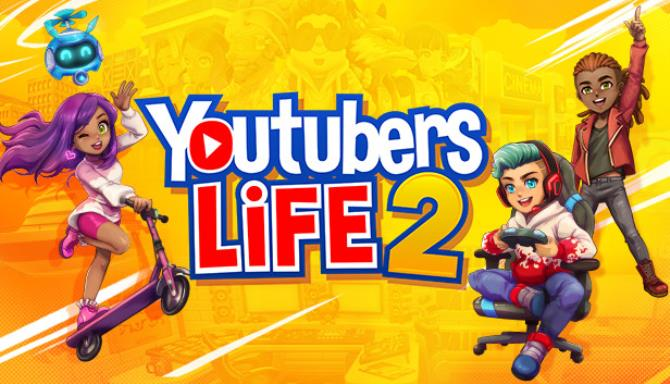 Youtubers Life 2 Free Download (v1.2.1.5)
